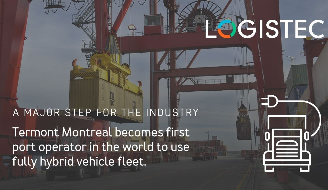 Termont Montreal becomes first port operator in the world to use fully hybrid vehicle fleet